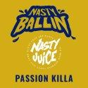 Nasty Juice Ballin'